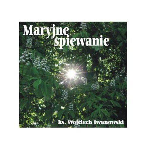 Iwanowski wojciech ks. Maryjne śpiewanie - cd