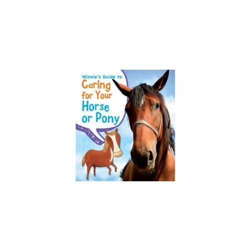 Winnie's Guide to Caring for Your Horse or Pony