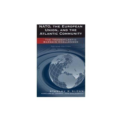 NATO, the European Union, and the Atlantic Community (9780742535732)