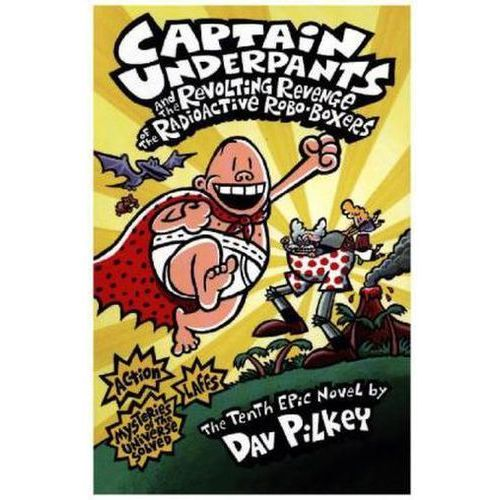 Captain Underpants and the Revolting Revenge of the Radioactive Robo-boxers, Scholastic