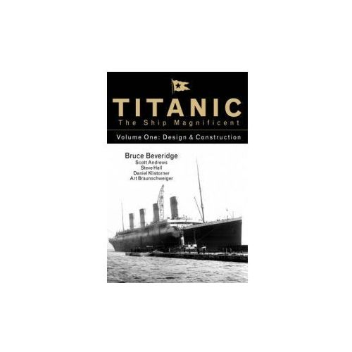 Titanic the Ship Magnificent - Volume One: Design & Construction: 1 (9780750968317)