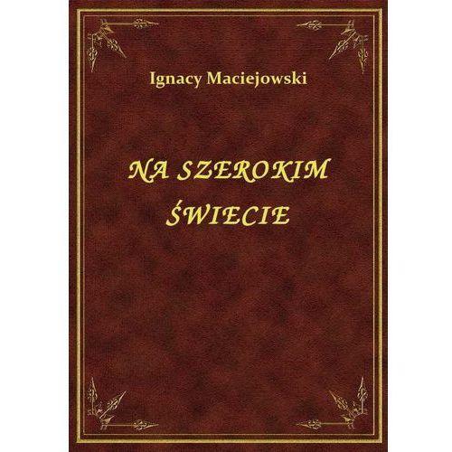 Na Szerokim Świecie, Ignacy Maciejowski