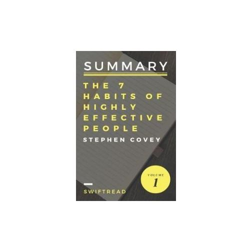 Summary: The 7 Habits of Highly Effective People by Stephen R.Covey - More Knowl (9781542916707)