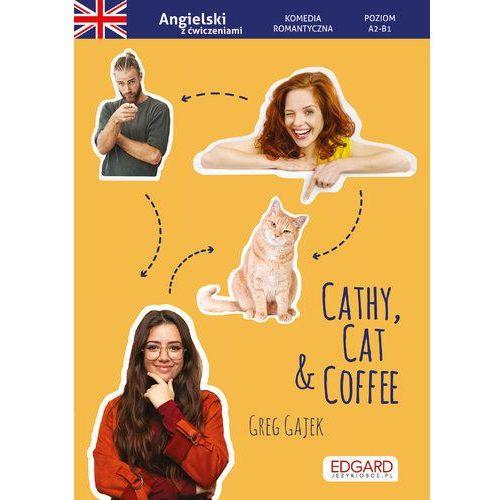 Angielski. Komedia romantyczna z ćwiczeniami Cathy, Cat & Coffee, Edgard