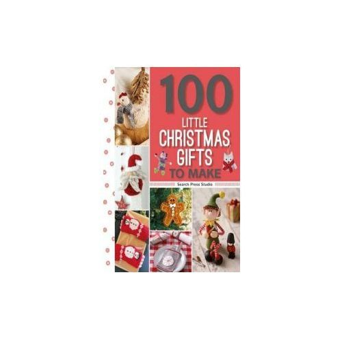 100 Little Christmas Gifts to Make (9781782214045)