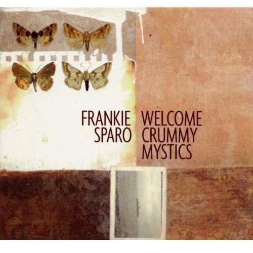 Frankie Sparo - Welcome Crummy Mystics