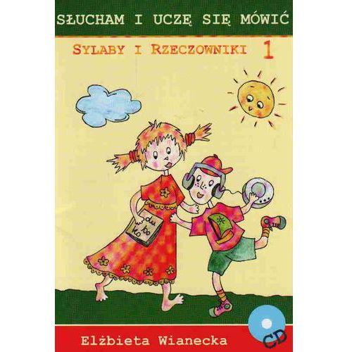 Sylaby i rzeczowniki 1 /Słucham i uczę się mówić/CD gratis/, Elżbieta Wianecka