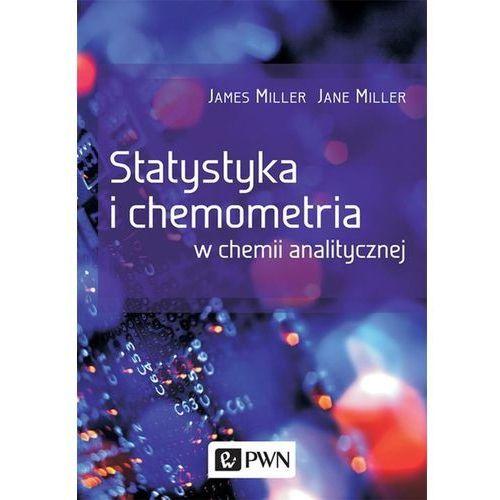 Statystyka i chemometria w chemii analitycznej - James Miller, Miller Jane, Wydawnictwo Naukowe Pwn