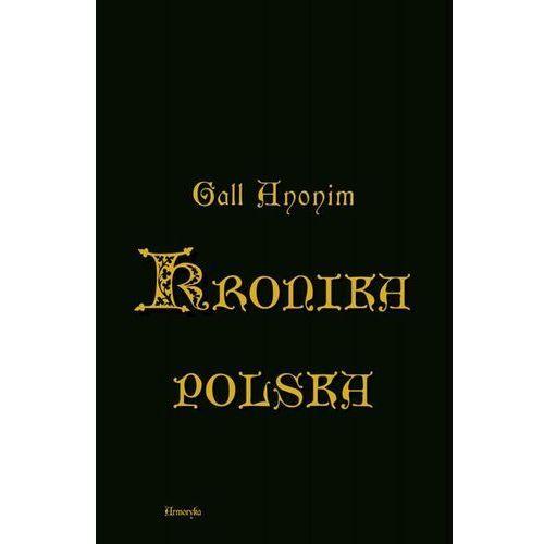 Kronika polska w przekładzie Zygmunta Komarnickiego - Anonim zwany Gall - ebook