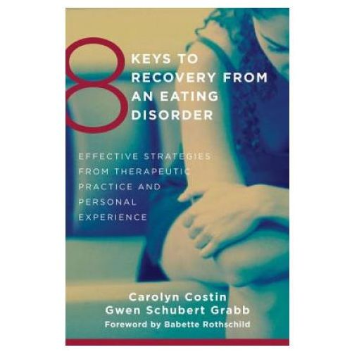 8 Keys To Recovery From An Eating Disorder (9780393706956)