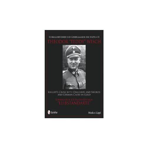 """SS-BrigadefA""""hrer und Generalmajor der Waffen-SS Theodor """"Teddy"""" Wisch (9780764340468)"""