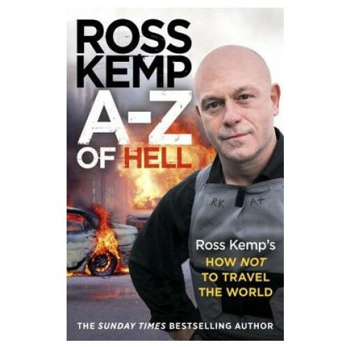 A-Z of Hell: Ross Kemp's Worst Places in the World
