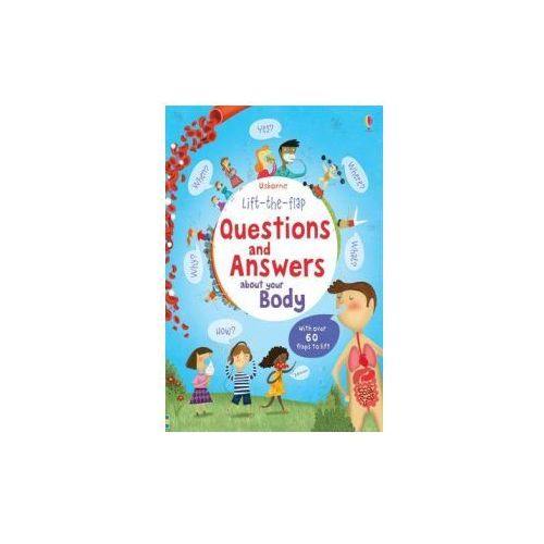 Lift the Flap Questions and Answers about your Body, Usborne Publishing Ltd