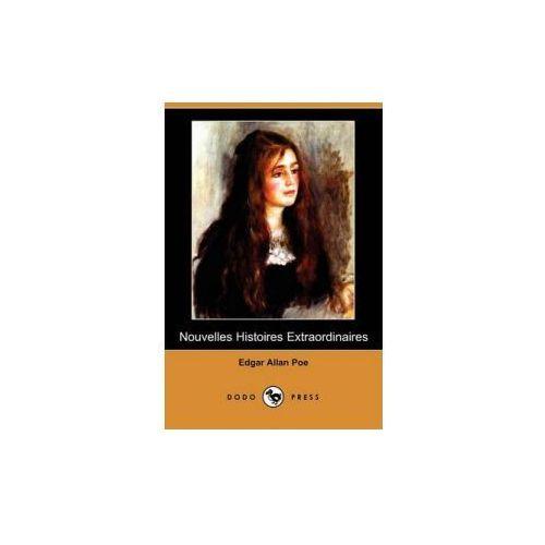 Nouvelles Histoires Extraordinaires (Dodo Press) (9781409924944)