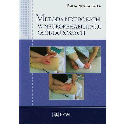 Metoda NDT-Bobath w neurorehabilitacji osób dorosłych (9788320045635)