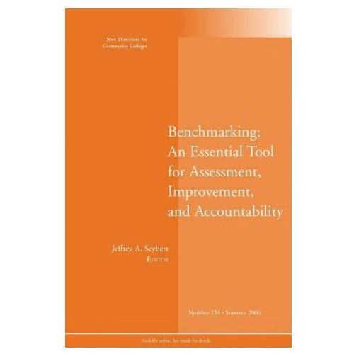 Benchmarking: An Essential Tool for Assessment, Improvement, and Accountability (9780787987589)