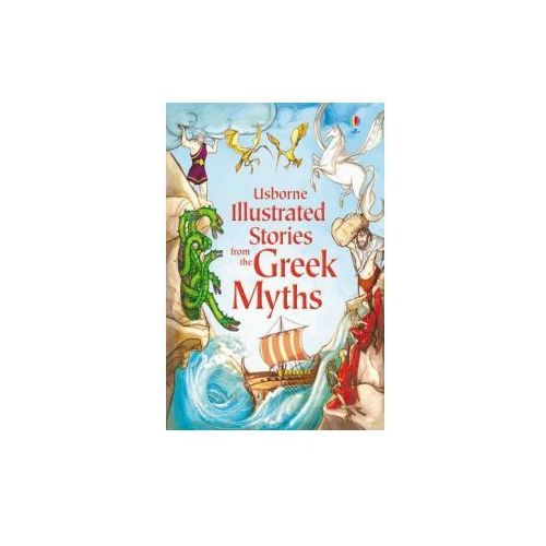 Usborne Illustrated Stories from the Greek Myths (9781409531678)
