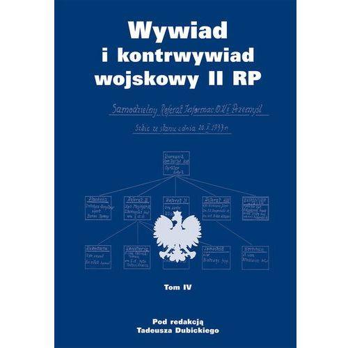 Wywiad i kontrwywiad wojskowy II RP Tom 4, red prof Tadeusz Dubicki