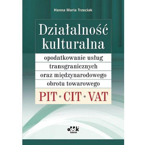 Działalność kulturalna - opodatkowanie usług transgranicznych oraz międzynarodowego obrotu towarowego. PIT, CIT, VAT (2011)