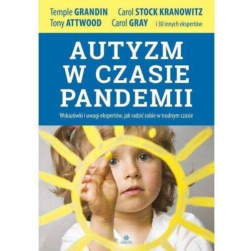 Autyzm w czasie pandemii - grandin temple, attwood tony, kranowitz carol stock (9788377442050)