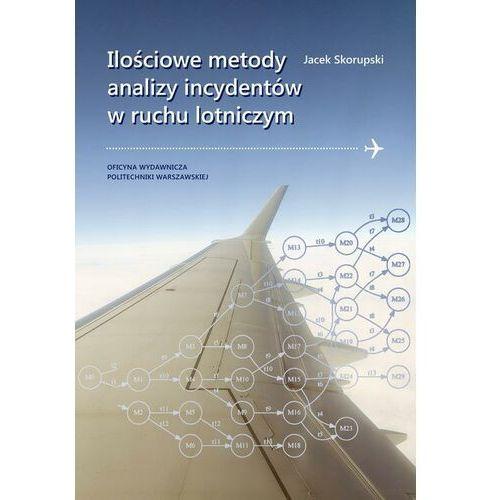 Ilościowe metody analizy incydentów w ruchu lotniczym - Jecek Skorupski - ebook
