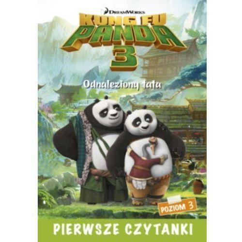 Dream Works Pierwsze czytanki Kung Fu Panda 3 Odnaleziony tato (poziom 3), oprawa miękka