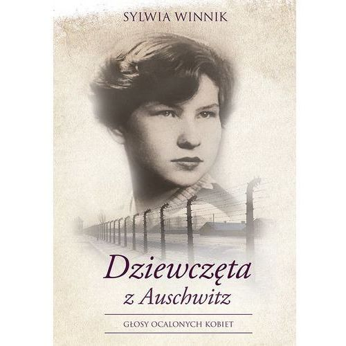Dziewczęta z Auschwitz - Sylwia Winnik (MOBI)