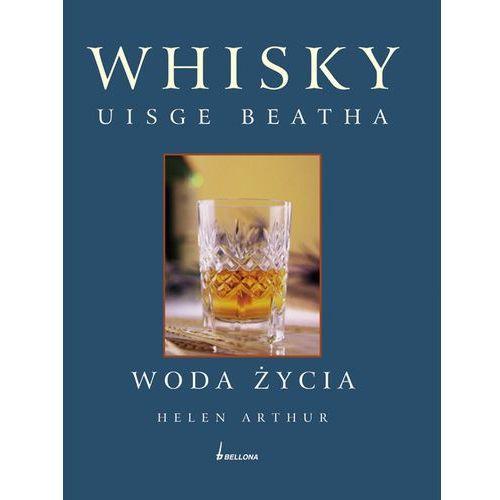 Whisky Uisge Beatha. Woda życia, książka z kategorii Kuchnia, przepisy kulinarne