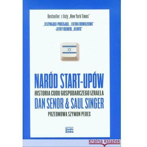 Naród Start-Upów. Historia Cudu Gospodarczego Izraela (380 str.)