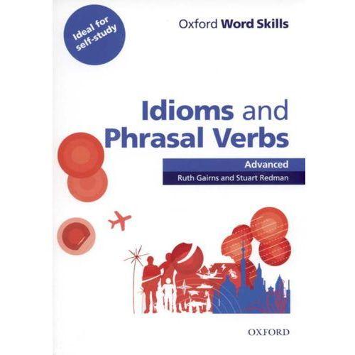 Idioms And Phrasal Verbs Oxford Word Skills Advanced, Oxford University Press