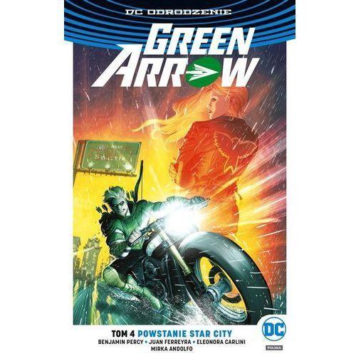 Green Arrow T.4 Powstanie Star City - Praca zbiorowa (180 str.)