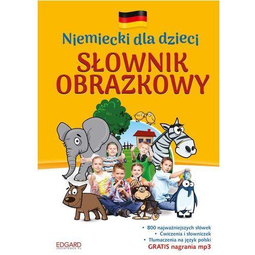 Niemiecki dla dzieci Słownik obrazkowy. Wyd. 2 - Opracowanie zbiorowe (9788377885574)