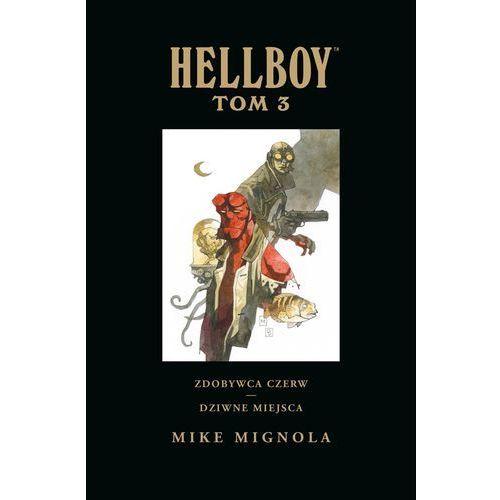 Hellboy Tom 3 Zdobywca Czerw Dziwne miejsca - Mignola Mike, Mignola Mike, Mike Mignola