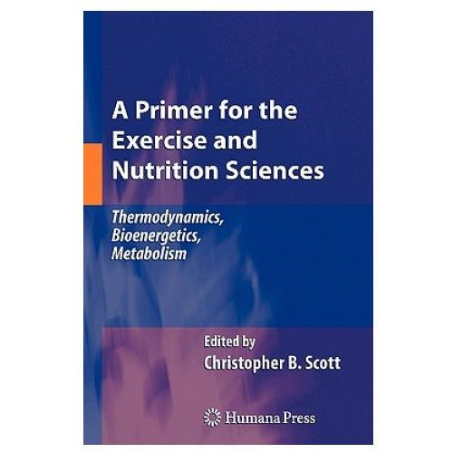 Primer for the Exercise and Nutrition Sciences (9781617378935)