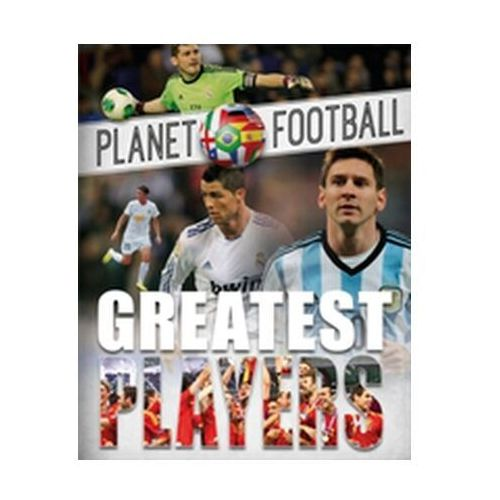 Planet Football: Greatest Players (9781526301277)