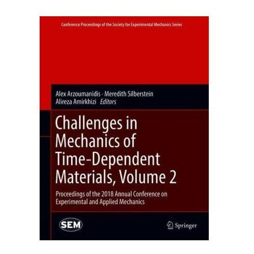 Challenges in Mechanics of Time-Dependent Materials, Volume 2 Arzoumanidis, Alex (9783319950525)