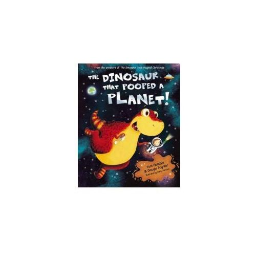 Dinosaur That Pooped A Planet! (9781849418089)