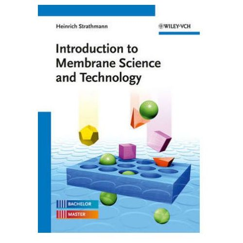 Introduction To Membrane Science And Technology, Strathmann, Heinrich
