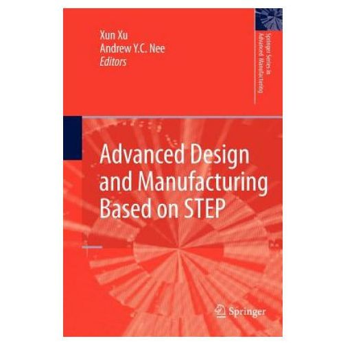 Advanced Design and Manufacturing Based on STEP (9781447125204)