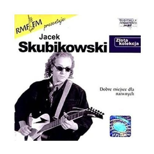 Jacek skubikowski - dobre miejsce dla naiwnych - złota kolekcja marki Emi music