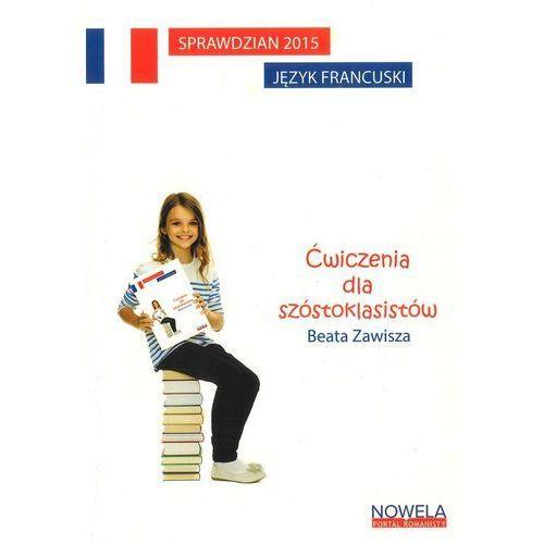 Sprawdzian 2015 Język francuski Ćwiczenia dla szóstoklasistów - wyprzedaż, oprawa miękka