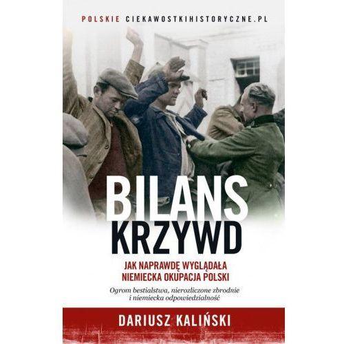 Bilans krzywd. Jak naprawdę wyglądała niemiecka okupacja Polski (9788324054503)