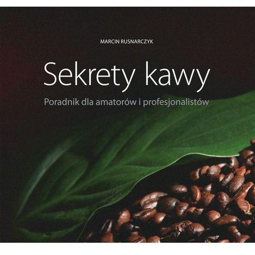 książka SEKRETY KAWY - Marcin Rusnarczyk