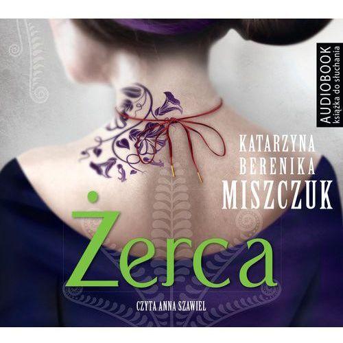 Żerca - Katarzyna Berenika Miszczuk (9788327246486)