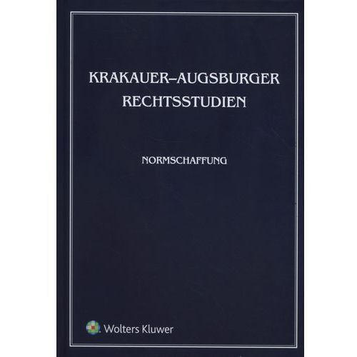 Krakauer Augsburger Rechtsstudien Normschaffung - Praca zbiorowa (300 str.)