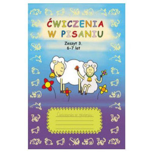 Ćwiczenia w pisaniu Zeszyt 3 6-7 lat - Beata Guzowska (2018)