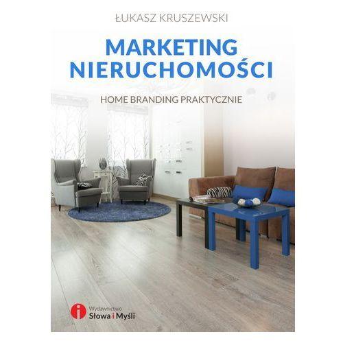 Marketing nieruchomości. Home branding praktycznie (2016)