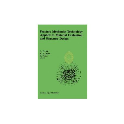 Fracture Mechanics Technology Applied to Material Evaluation and Structure Design