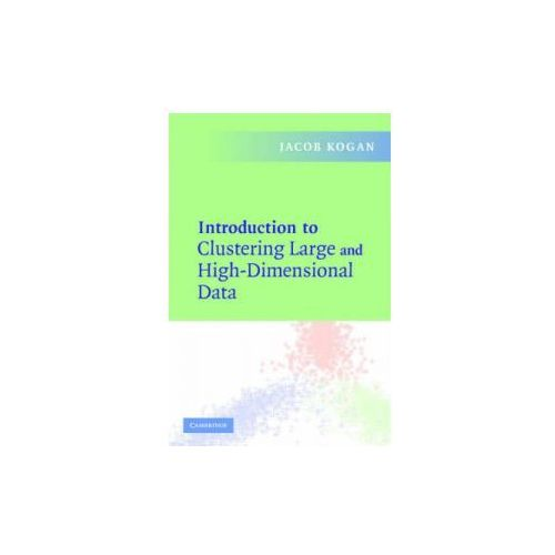 Introduction to Clustering Large and High Dimensional Data (9780521617932)
