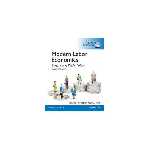 Modern Labor Economics: Theory and Public Policy, Global Edition - Wysyłka od 5,99 - kupuj w sprawdzonych księgarniach !!! (688 str.)
